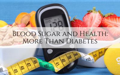 Blood Sugar and Health: More Than Diabetes