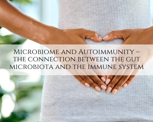 Microbiome and Autoimmunity – the connection between the gut microbiota and the immune system