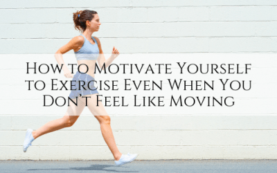 How to Motivate Yourself to Exercise Even When You Don't Feel Like Moving